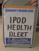 Evening Standard billboard: 'IPOD HEALTH ALERT'