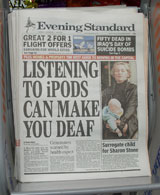 Evening Standard front page: 'Listening To iPods Can Make You Deaf'