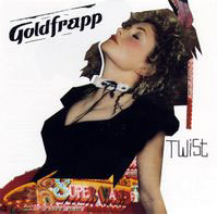 20070418_goldfrapp-twist.jpg