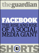 Facebook: The rise and rise of a social media giant